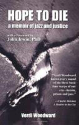 Hope to Die: A Memoir of Jazz and Justice 9780971059849