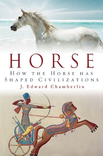 Horse: How the Horse Has Shaped Civilizations 9780974240596