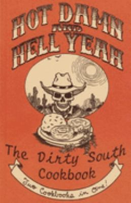 Hot Damn and Hell Yeah/The Dirty South Cookbook 9780977055708
