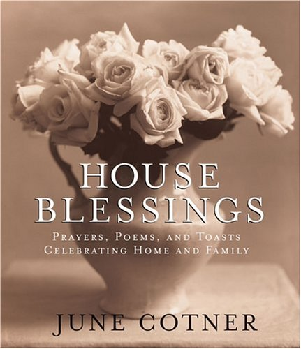 House Blessings: Prayers, Poems, and Toasts Celebrating Home and Family 9780974848600