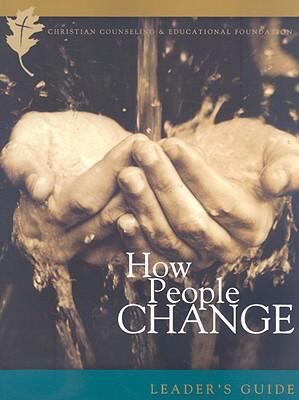 How People Change: How Christ Changes Us by His Grace 9780977080700