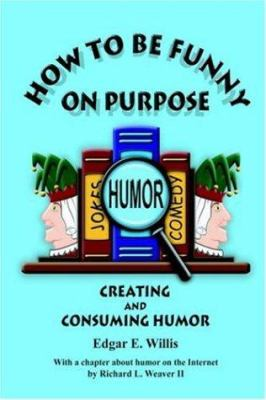 How to Be Funny on Purpose 9780973754520
