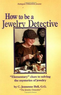 How to Be a Jewelry Detective 9780970337801