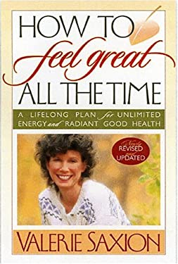 How to Feel Great All the Time 9780972456357