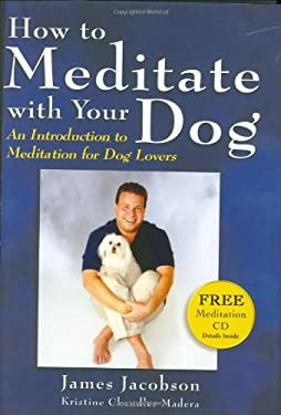 How to Meditate with Your Dog: An Introduction to Meditation for Dog Lovers 9780975263112