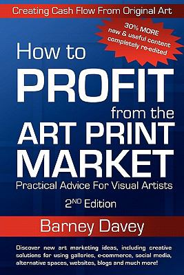 How to Profit from the Art Print Market - 2nd Edition 9780976960737