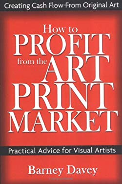 How to Profit from the Art Print Market 9780976960706