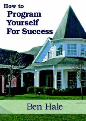 How to Program Yourself for Success 9780974627960