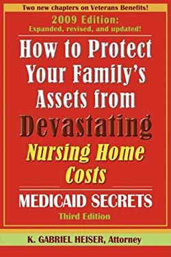 How to Protect Your Family's Assets from Devastating Nursing Home Costs: Medicaid Secrets (3rd Edition) 9780979080142