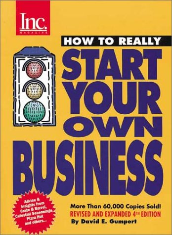 How to Really Start Your Own Business: A Step-By-Step Guide Featuring Insights and Advice from the Founders of Crate & Barrel, David's Cookies, Celest