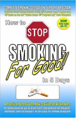 How to Stop Smoking for Good in 5 Days 9780978214005
