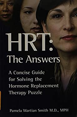 HRT : The Answers: A Concise Guide for Solving the Hormone Replacement Therapy Puzzle