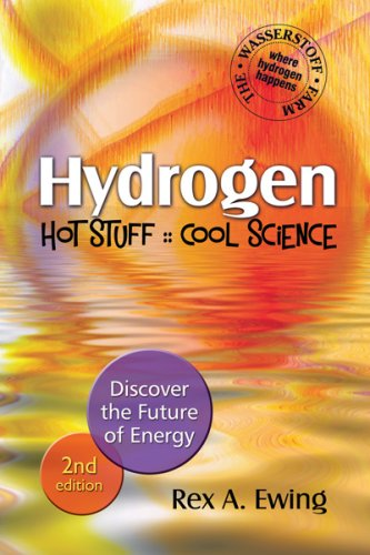 Hydrogen: Hot Stuff, Cool Science: Discover the Future of Energy 9780977372416