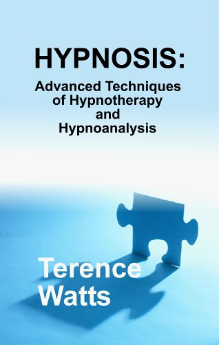 Hypnosis: Advanced Techniques of Hypnotherapy and Hypnoanalysis 9780970932136