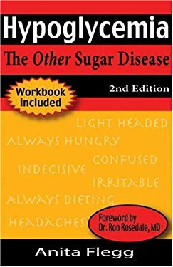 Hypoglycemia: The Other Sugar Disease