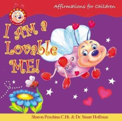 I Am a Lovable Me!: Affirmations for Children 9780974068435