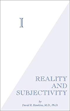I: Reality and Subjectivity 9780971500716