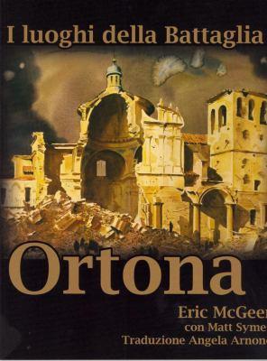 I Luoghi Della Battaglia: Ortona 9780978344160