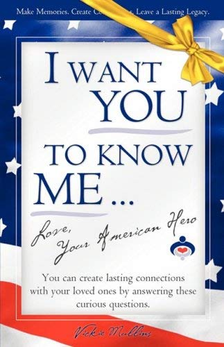 I Want You to Know Me ... Love, Your American Hero 9780979558801