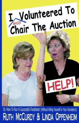 I (Was) Volunteered to Chair the Auction- Help 9780976117902