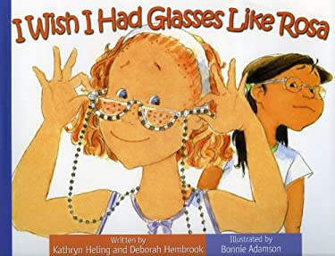 I Wish I Had Glasses Like Rosa/Quisiera Tener Lentes Como Rosa 9780977090655