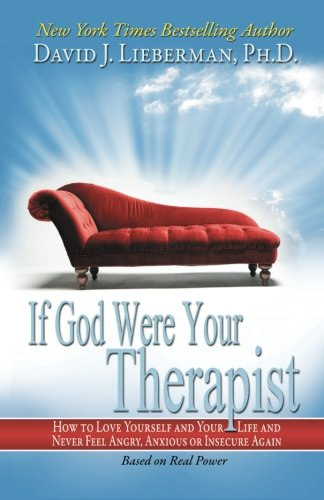 If God Were Your Therapist: How to Love Yourself and Your Life and Never Feel Angry, Anxious or Insecure Again 9780978631338
