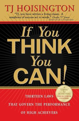 If You Think You Can! for Teens: 13 Laws for Creating the Life of Your Dreams 9780975888483