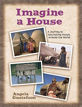 Imagine a House: A Journey to Fascinating Houses Around the World 9780972684903