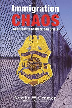Immigration Chaos: Solutions to an American Crisis 9780976282013