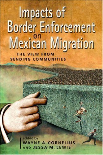 Impacts of Border Enforcement on Mexican Migration: The View from Sending Communities 9780970283870