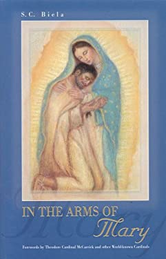 In the Arms of Mary 2nd Revised Edition 9780972143295