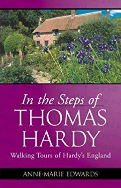 In the Steps of Thomas Hardy: Walking Tours of Hardy's England 9780972121736