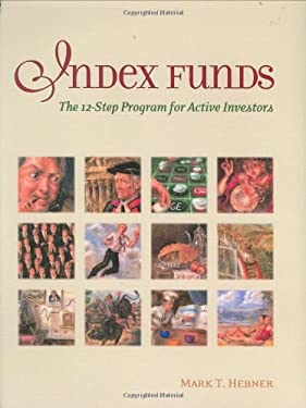 Index Funds: The 12-Step Program for Active Investors 9780976802303