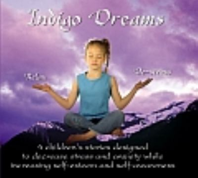 Indigo Dreams: Relaxation and Stress Management Bedtime Stories for Children, Improve Sleep, Manage Stress and Anxiety.