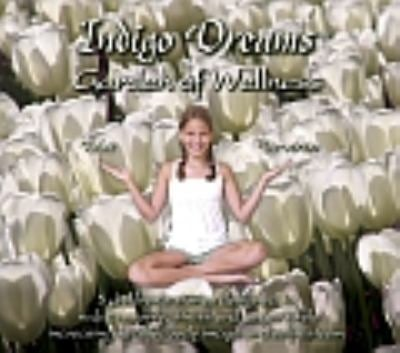 Indigo Dreams: Garden of Wellness: Stories and Techniques Designed to Decrease Bullying, Anger, Anxiety & Obesity, While Promoting Self-Esteem & Healt 9780978778101