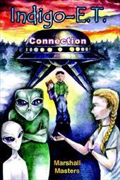 Indigo-E. T. Connection: The Future of Indigo Children Beyond 2012 and Planet X