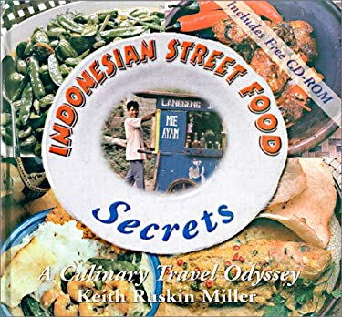 Indonesian Street Food Secrets: A Culinary Travel Odyssey [With CDROM] 9780972106900