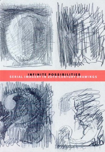 Infinite Possibilities: Seriel Imagery in 20th-Century Drawings 9780974489810