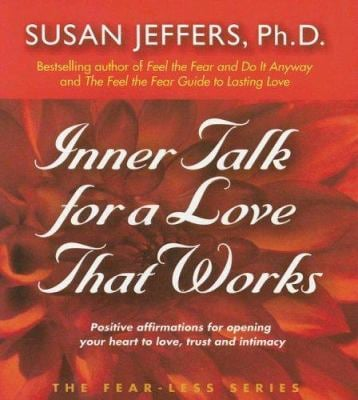 Inner Talk for a Love That Works: Positive Affirmations for Opening Your Heart to Love, Trust and Intimacy 9780974577616