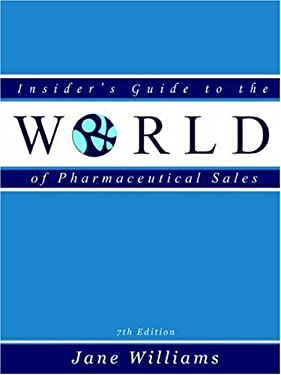 Insider's Guide to the World of Pharmaceutical Sales: 9780970415363