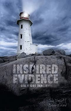 Inspired Evidence: Only One Reality 9780971591134