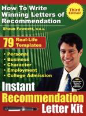 Instant Recommendation Letter Kit - How to Write Winning Letters of Recommendation (Third Edition) 9780978170059