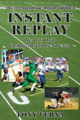 Instant Replay: The Day That Changed Sports Forever 9780977913145