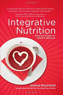 Integrative Nutrition: Feed Your Hunger for Health and Happiness 9780979526404