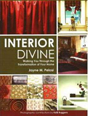 Interior Divine: Walking You Through the Transformation of Your Home 9780975481080