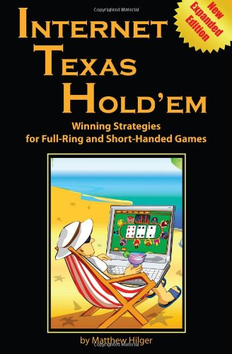 Internet Texas Hold'em: Winning Strategies for Full-Ring and Short-Handed Games 9780974150284