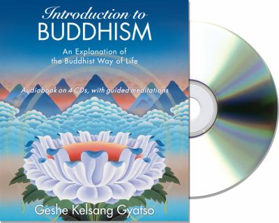 Introduction to Buddhism: An Explanation of the Buddhist Way of Life 9780978906788