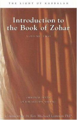 Introduction to the Book of Zohar Volume Two: The Light of Kabbalah 9780973231557