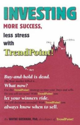 Investing: More Success, Less Stress with TrendPoint! 9780973084801