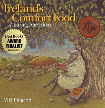 Ireland's Comfort Food & Touring Attractions 9780974717111
